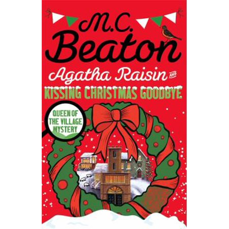 Agatha Raisin and Kissing Christmas Goodbye (Paperback)