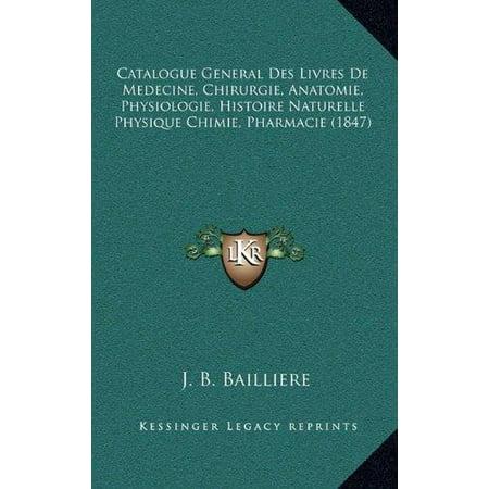Catalogue General Des Livres de Medecine, Chirurgie, Anatomie ...