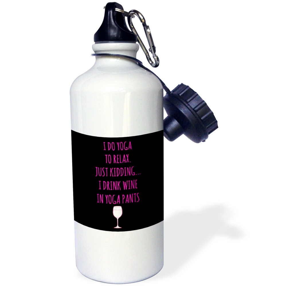 3dRose I do yoga to relax, just kidding I drink wine in yoga pants hot pink, Sports Water Bottle, 21oz by Supplier Generic