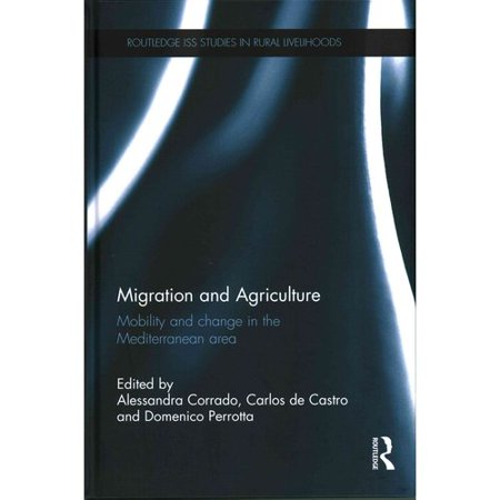Migration and Agriculture: Mobility and Change in the Mediterranean Area