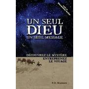 Un Seul Dieu, Un Seul Message (One God One Message) : Decouvrez Le Mystere Entreprenez Le Voyage