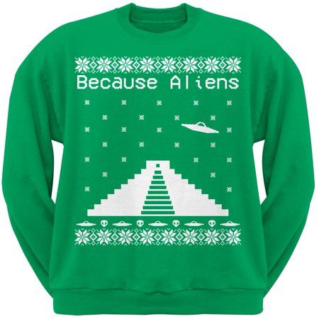 Because Aliens Pyramid Ugly Christmas Sweater Green Adult Sweatshirt