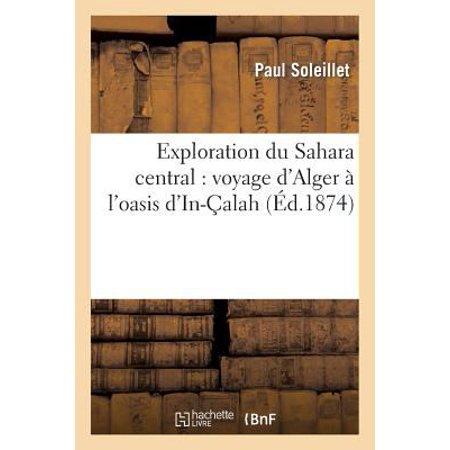 Exploration Du Sahara Central  Voyage Dalger A Loasis Din Calah  Rapport Pres