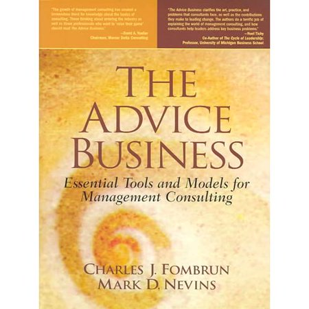 The Advice Business  Essential Tools And Models For Management Consulting