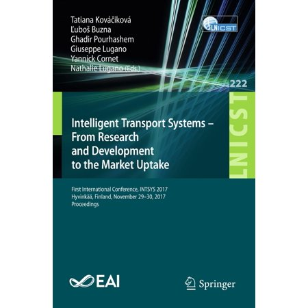 Intelligent Transport Systems – From Research and Development to the Market Uptake -