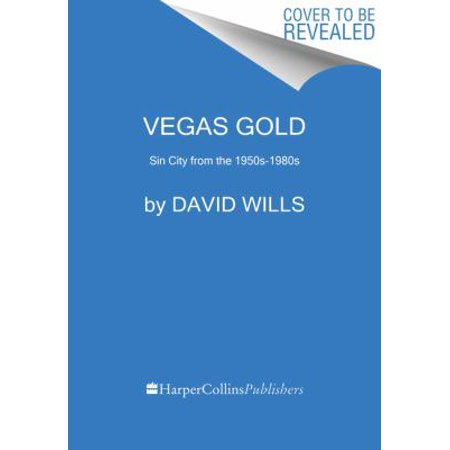 Vegas Gold  The Entertainment Capital Of The World 1950 1980