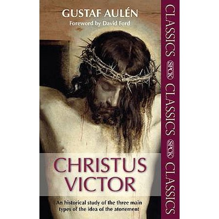 Main Idea Sentences - Christus Victor : An Historical Study of the Three Main Types of the Idea of the Atonement. by Gustaf Auln