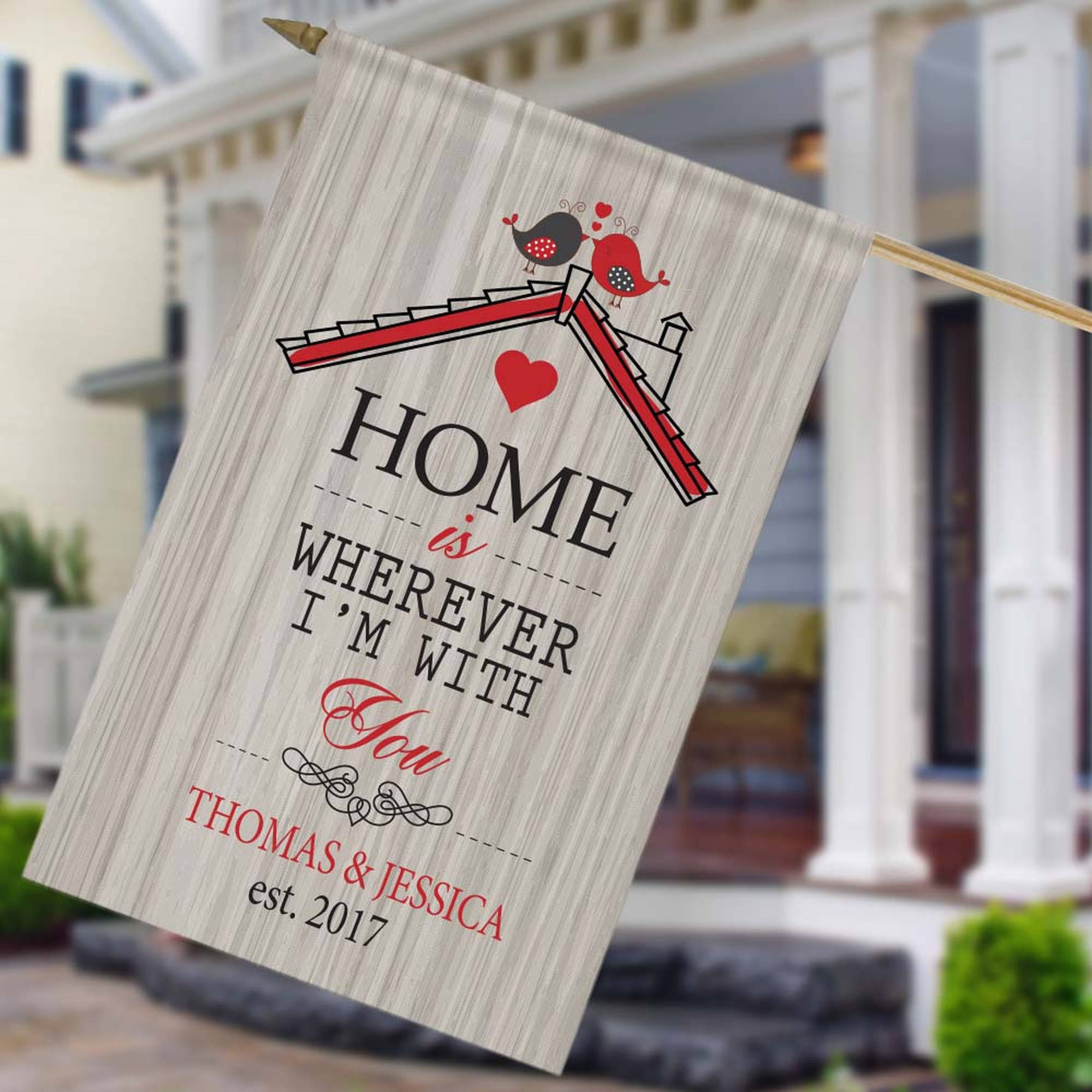 "Home Is Wherever I'm With You Custom House Flag, 27"" x 18"""