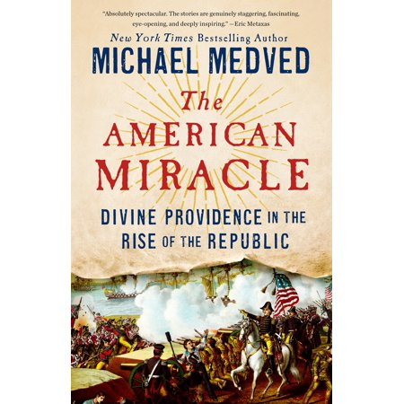 The American Miracle : Divine Providence in the Rise of the