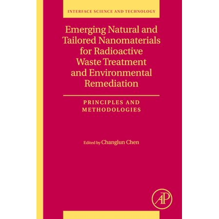 Emerging Natural and Tailored Nanomaterials for Radioactive Waste Treatment and Environmental Remediation - eBook