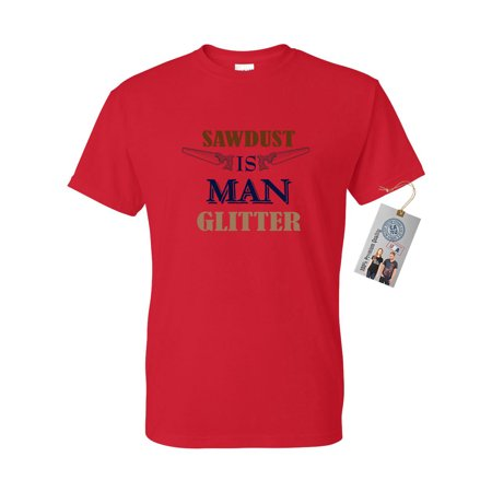 Sawdust is Man Glitter Fathers Day Mens Short Sleeve T Shirt Red