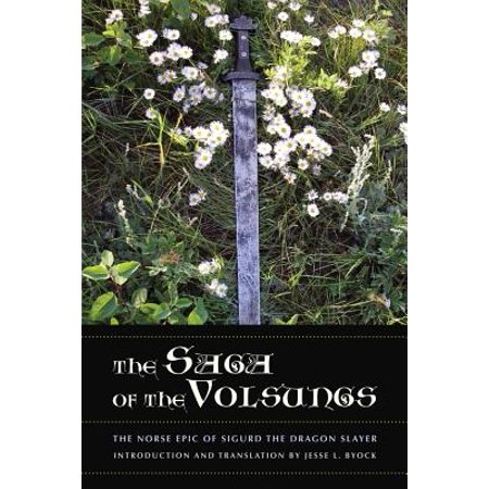 - The Saga of the Volsungs : The Norse Epic of Sigurd the Dragon Slayer