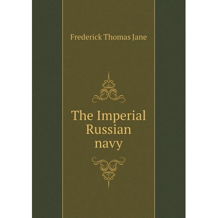 The Imperial Russian Navy Imperial Russian Navy