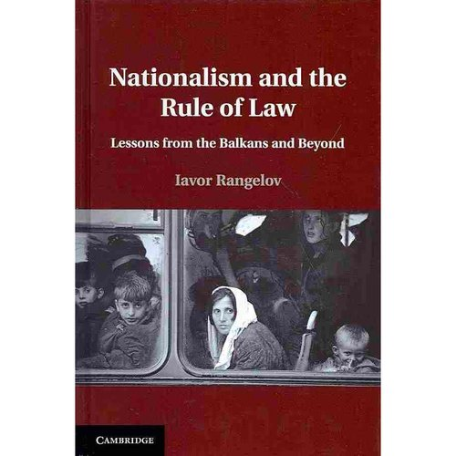 Nationalism and the Rule of Law : Lessons from the Balkans and Beyond
