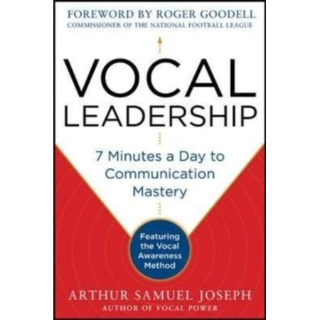 Vocal Leadership  7 Minutes A Day To Communication Mastery  Featuring The Vocal Awareness Method