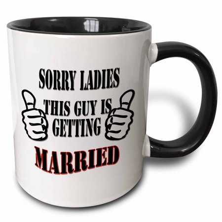3dRose Sorry ladies, this guy is getting married. Funny quotes. Popular image - Two Tone Black Mug,