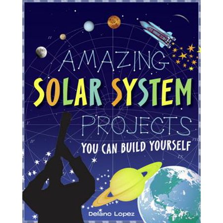 Amazing Solar System Projects - eBook (Project Of Solar System For Be Students)
