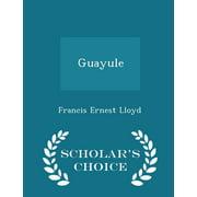 Guayule - Scholar's Choice Edition