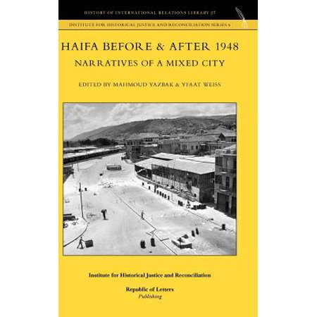 Haifa Before & After 1948 - Narratives of a Mixed