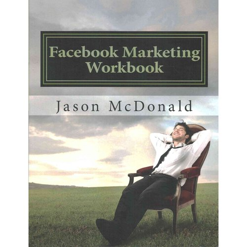 Facebook Marketing Workbook 2016: How to Use Facebook For Business