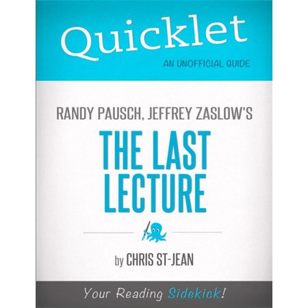 Quicklet on Randy Pausch, Jeffrey Zaslow's The Last Lecture -