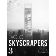 Evolo Skyscrapers: Evolo Skyscrapers 3: Visionary Architecture and Urban Design (Hardcover)