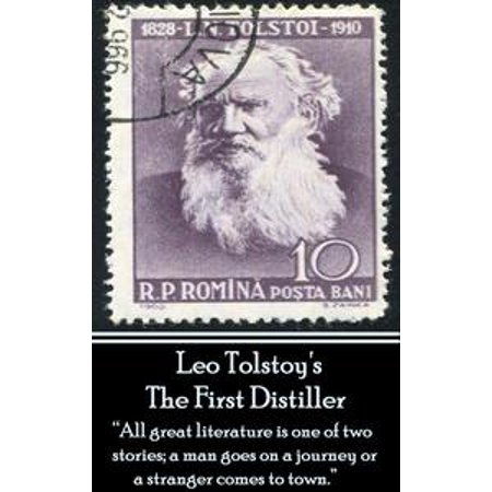 Leo Tolstoy - The First Distiller, A Comedy - eBook