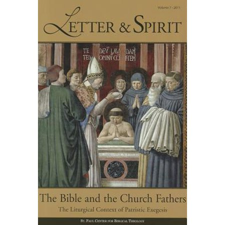 Letter & Spirit, Vol. 7: The Bible and the Church Fathers: The...