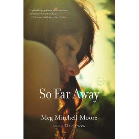 So Far Away : A Novel