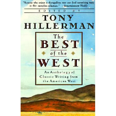The Best of the West : Anthology of Classic Writing from the American West,