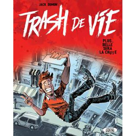 Trash de vie - Plus belle sera la chute - eBook ()