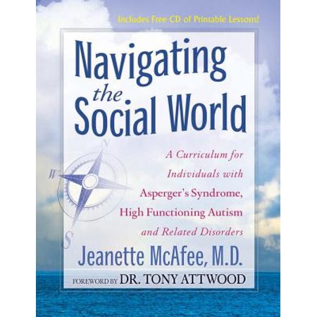 Navigating the Social World : A Curriculum for Individuals with Asperger's Syndrome, High Functioning Autism and Related (Best Schools For High Functioning Autism)