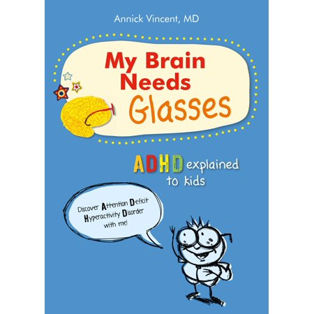My Brain Needs Glasses : ADHD Explained to Kids