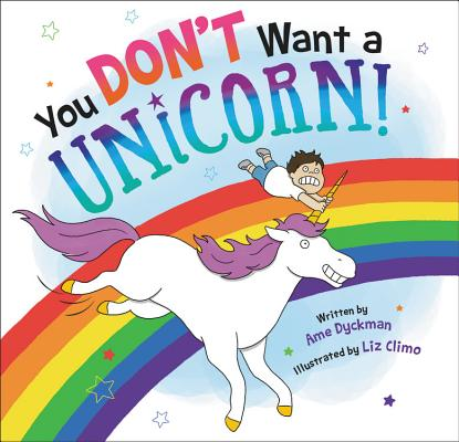 You Don't Want a Unicorn! (Hardcover)