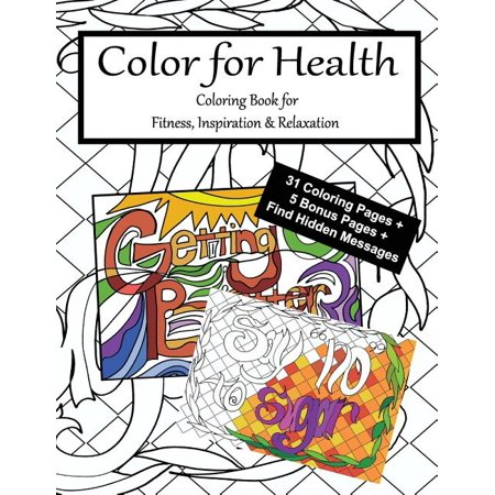 Color for Health : Coloring Book for Fitness, Inspiration and Relaxation