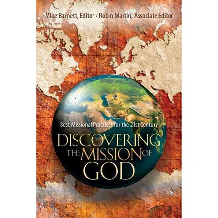 Discovering the Mission of God: Best Missional Practices for the 21st Century by
