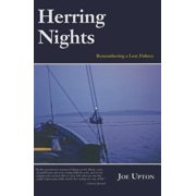Herring Nights : Remembering a Lost Fishery