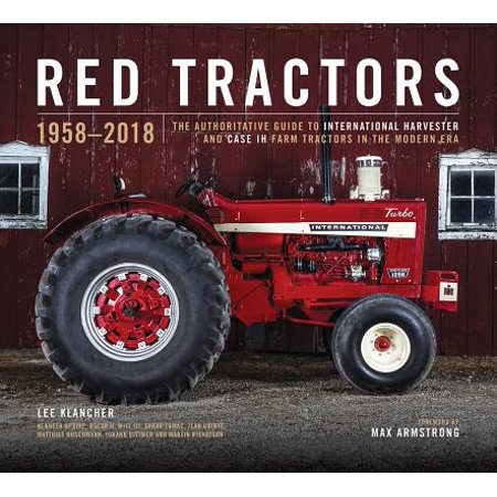 Red Tractors 1958-2018 : The Authoritative Guide to International Harvester and Case Ih -