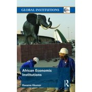 Global Institutions: African Economic Institutions (Hardcover)