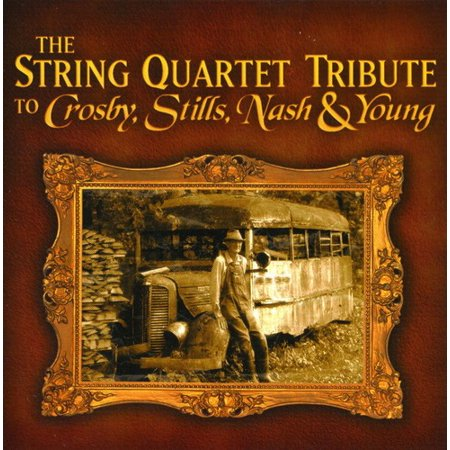 The String Quartet Tribute To Crosby, Stills, Nash and