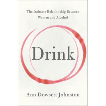 Drink : The Intimate Relationship Between Women and Alcohol (Cheap Halloween Drinks Alcohol)