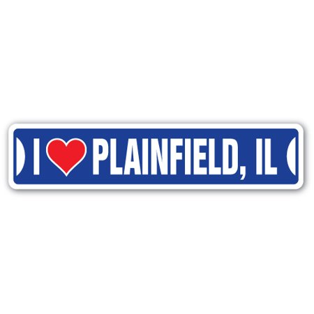 I LOVE PLAINFIELD, ILLINOIS Street Sign il city state us wall road décor - Party City Plainfield