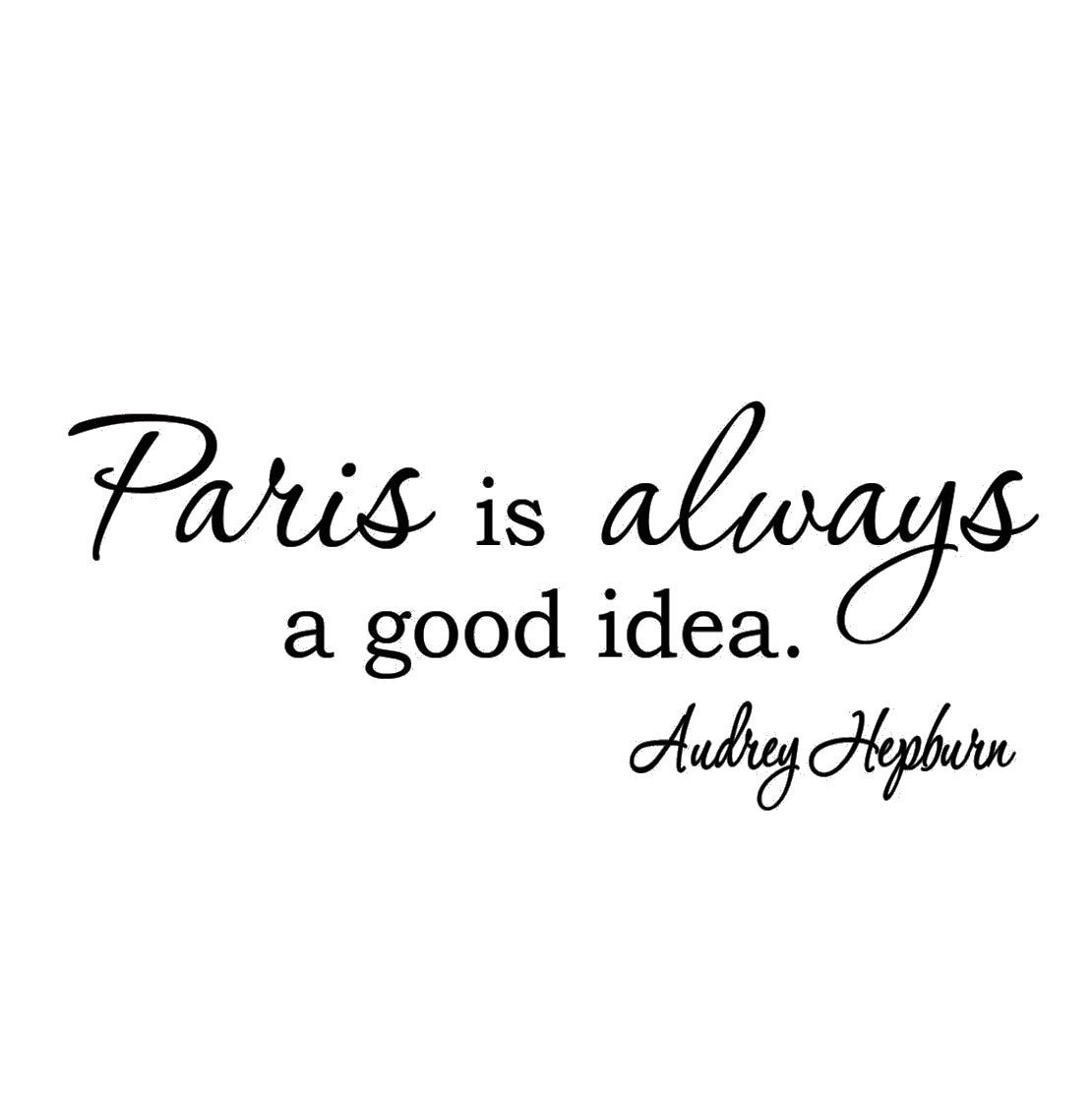 VWAQ Paris is Always a Good Idea Audrey Hepburn Wall Art Quotes Wall Decals by VWAQ