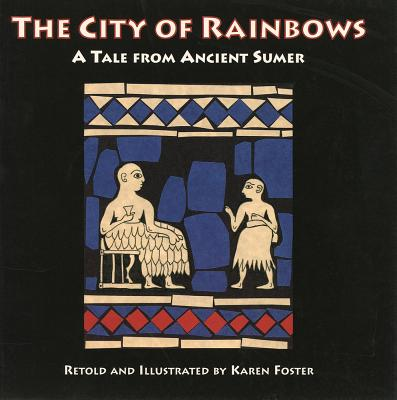 The City of Rainbows: A Tale from Ancient Sumer