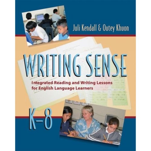 Writing Sense: Integrated Reading And Writing Lessons for English Language Learners, K - 8