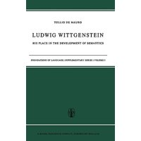 Ludwig Wittgenstein : His Place in the Development of Semantics