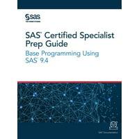 SAS Certified Specialist Prep Guide: Base Programming Using SAS 9.4 (Paperback)