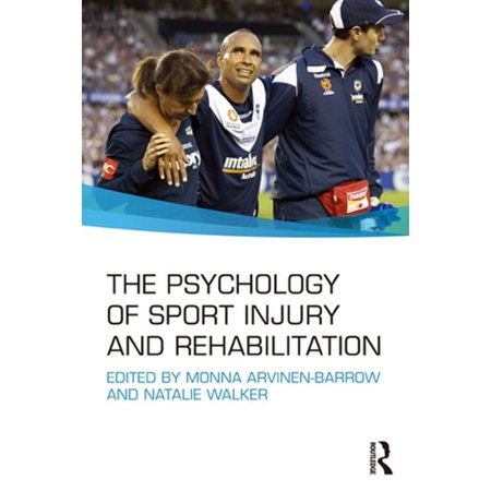 The Psychology of Sport Injury and Rehabilitation -