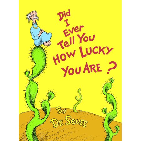 Did I Ever Tell You How Lucky You Are? (Hardcover)