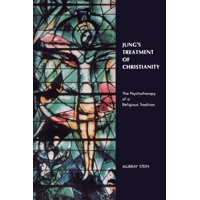Jung's Treatment of Christianity: The Psychotherapy of a Religious Tradition (Paperback)